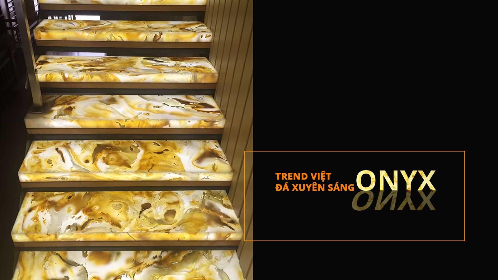 Đá xuyên sáng Onyx Trend Việt